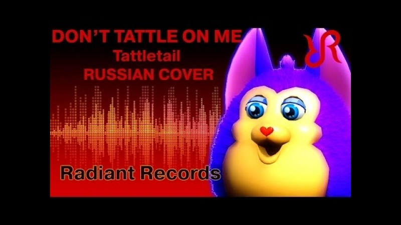 Tattletail. Dont Tattle On Me. Radiant Records.