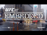 UFC 217 Embedded  Vlog Series - Episode 3 [RUS]