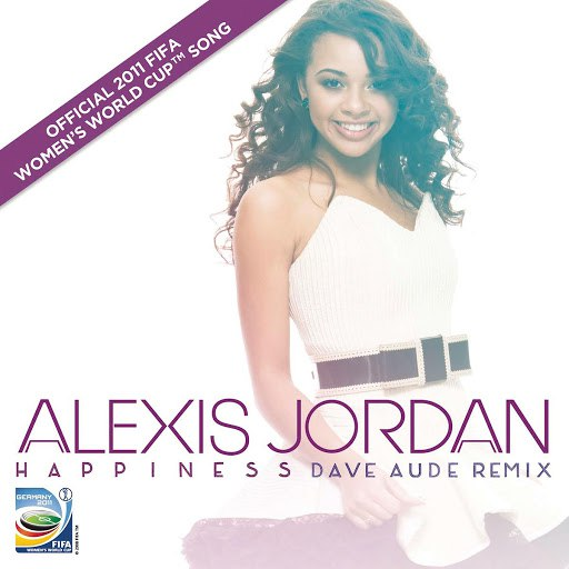 Alexis Jordan альбом Happiness (Dave Audé Mix / Official FIFA Women's World Cup 2011 (TM) Song)