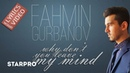 Fahmin Gurbanov - Why Dont You Leave My Mind (Official Lyrics Video)