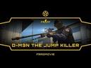 D-M3N THE JUMP KILLER [STARRFRAGG CSGO FRAGMOVIE]