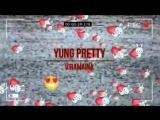 Yung Pretty – Отрывок нового трека [НШ]