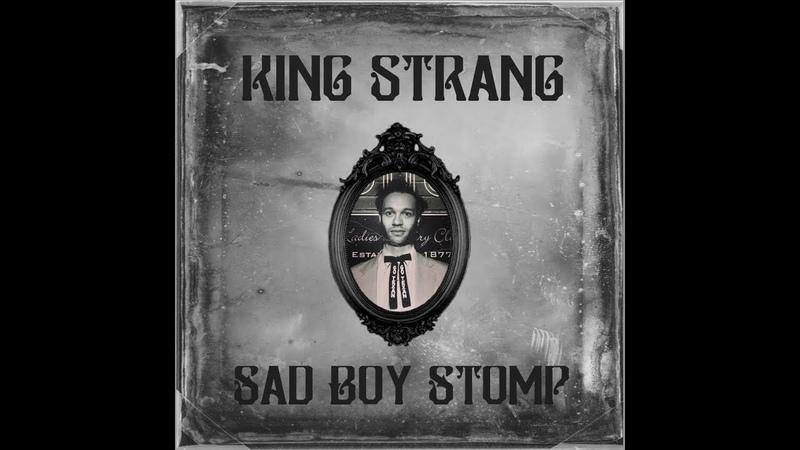 King Strang - Sad Boy Stomp