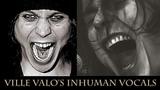 Ville Valo 40 years of Inhuman Vocals (LIVE)