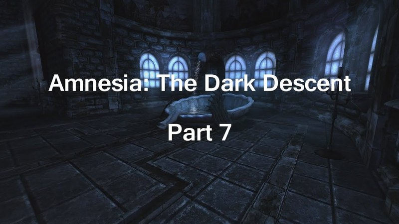 Amnesia: The Dark Descent 7