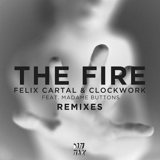 Clockwork альбом The Fire (feat. Madame Buttons) [Remixes]