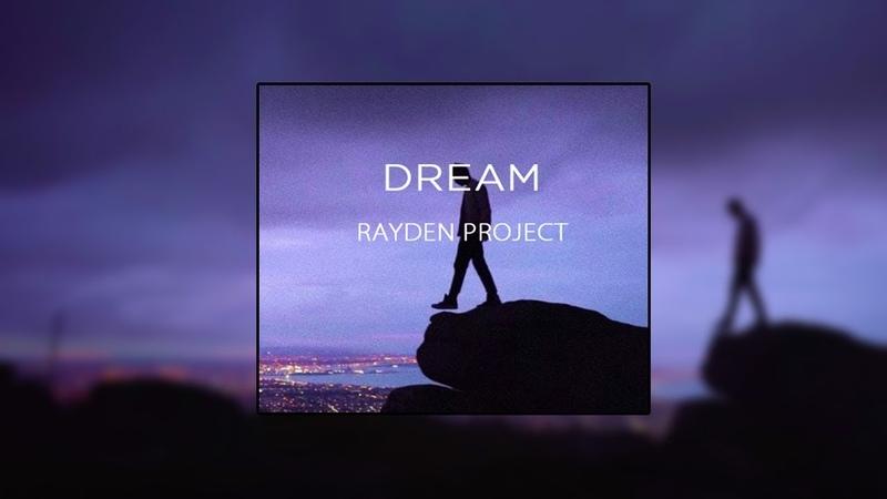 RAYDEN—DREAM (official audio)