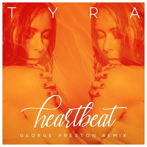 Tyra альбом Heartbeat (George Preston Remix)