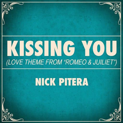 "Nick Pitera альбом Kissing You (Love Theme From ""Romeo & Juliet"")"
