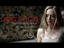 Собачья еда 2014 Короткометражка озвучка DeeAFilm Dog Food Кори Майкл Смит, Аманда Сайфред