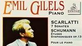 ScarlattiSchumann - 7 Sonatas Symphonic Etudes (reference recording Emil Gilels)