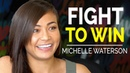 Be Vulnerable and Fight to Win with MMA Fighter Michelle Waterson