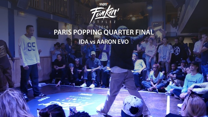 Funkin' Stylez Paris preselections - Popping quarter final : Ida vs Aaron Evo