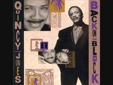 Quincy Jones ~ Back On The Block