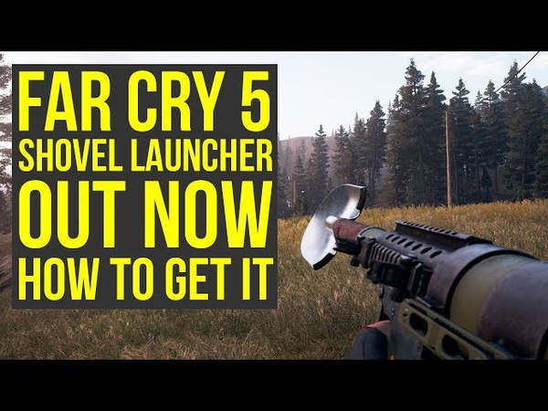 Far Cry 5 Shovel Launcher OUT NOW Via White Collar Live Event (Far Cry 5 Live Event - Far Cry 5 DLC)