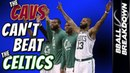 Why The CAVS Can't Beat The CELTICS