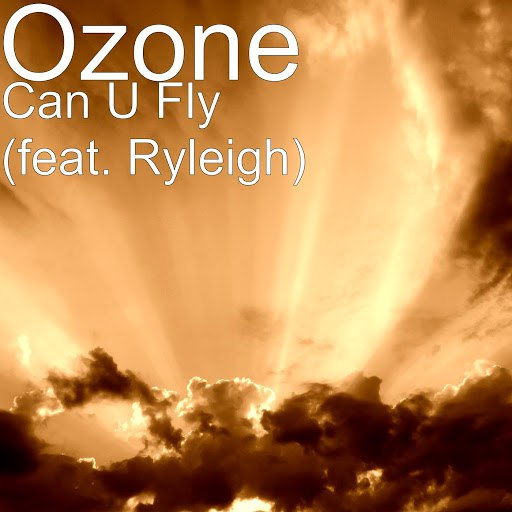 Ozone альбом Can U Fly (feat. Ryleigh)