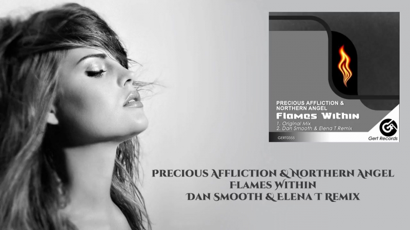 Precious Affliction Northern Angel - Flames Within (Dan Smooth Elena T Remix) [Gert Records]
