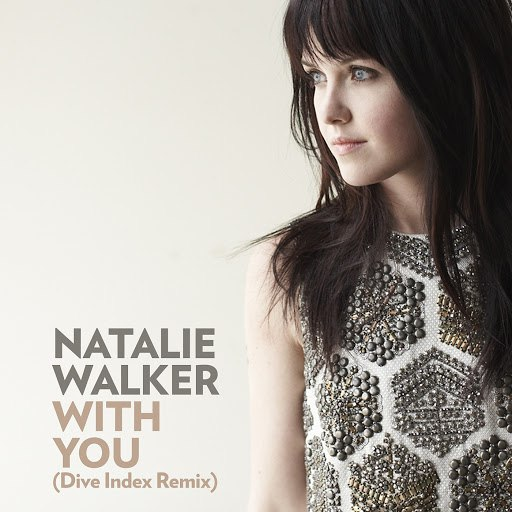 Natalie Walker альбом With You (Dive Index Remix)