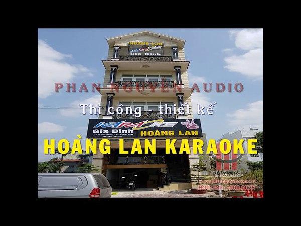 Phan Nguyễn Audio thi công phòng karaoke Hoàng Lan - Quãng Ngãi