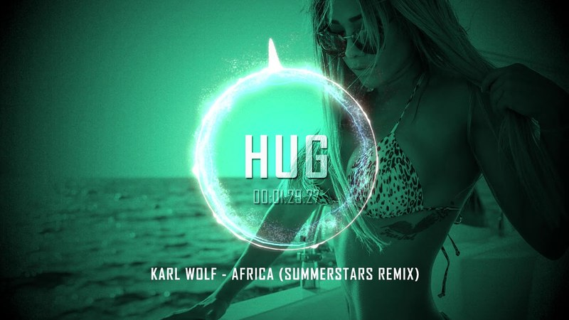 Karl Wolf - Africa (Summerstars Remix)
