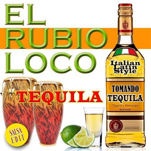 El Rubio Loco альбом Tequila (Tomando Tequila)