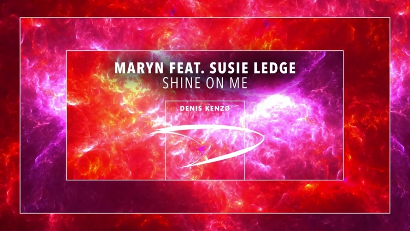 Maryn feat Susie Ledge Shine On Me