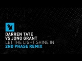 Darren Tate vs Jono Grant - Let The Light Shine In (2nd Phase Remix)