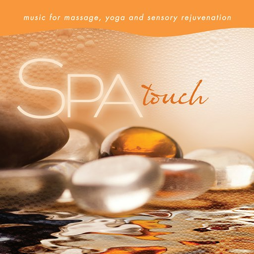 David Arkenstone альбом Spa - Touch: Music for Massage, Yoga, and Sensory Rejuvenation