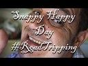 Snappy Happy Days We Like It Here RoadTripping Yep We Like It