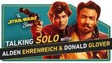Solo's Alden Ehrenreich and Donald Glover Talk Han, Lando, and Capes, Plus Prop Masters Regal Robot!