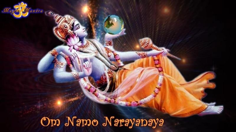MANTRA OM NAMO NARAYANAYA, CLEANS FROM NEGATIVE ENERGY.