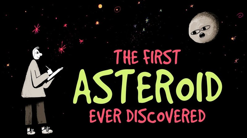 The first asteroid ever discovered Carrie Nugent