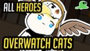 Overwatch but with Cats - ALL HEROES - Katsuwatch