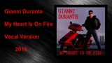 Gianni Durante - My Heart Is On Fire (Vocal Version) Italo Disco 2018