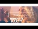 Adam_Ajkay_ft._TJR_-_P.A.R.T.Y_(Original_Remake)_[2018]