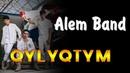 Alem Band - Qylyqtym текст,lyrics,мәтіні