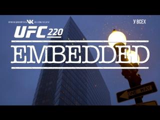 UFC 220 Embedded  Vlog Series - Episode 5