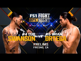 UFC FIGHT NIGHT FRESNO Cub Swanson vs Brian Ortega