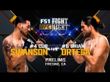 UFC FIGHT NIGHT FRESNO Cub Swanson vs Brian Ortega