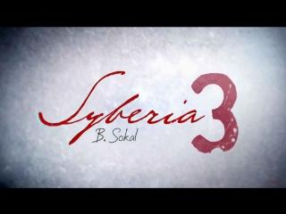 Syberia 3 | Прохождение