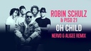 ROBIN SCHULZ PISO 21 – OH CHILD [NERVO ALIGEE REMIX] (OFFICIAL AUDIO)