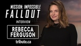 Rebecca Ferguson - Mission Impossible - Fallout Interview