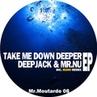 Deepjack Mr Nu - Take Me Down Deeper