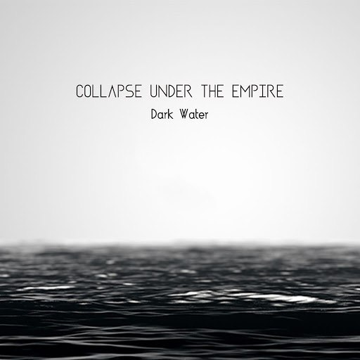 Collapse Under The Empire альбом Dark Water
