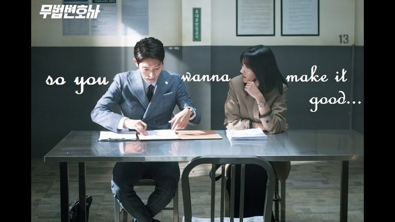 So you wanna make it good - Bong Sang-Pil Ha Jae-Yi [Lawless lawyer]