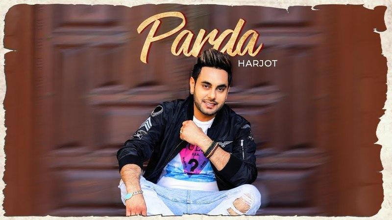 Parda Harjot | Official Video Song | Bhinda Aujla | Sukh Ajitwal | Latest Punjabi Songs 2018