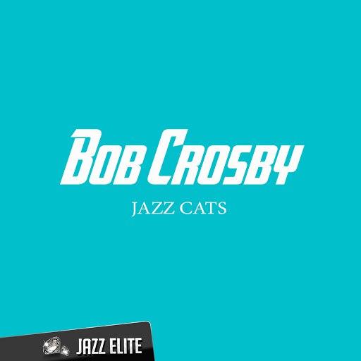 Bob Crosby альбом Jazz Cats