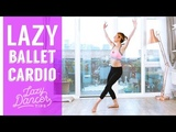 Lazy Ballet Cardio 15 minutes Total Body Workout