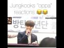 Jungkook oppa reactions
